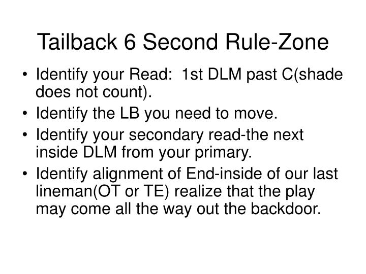 Tailback 6 Second Rule-Zone