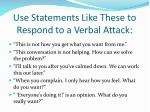 use statements like these to respond to a verbal attack