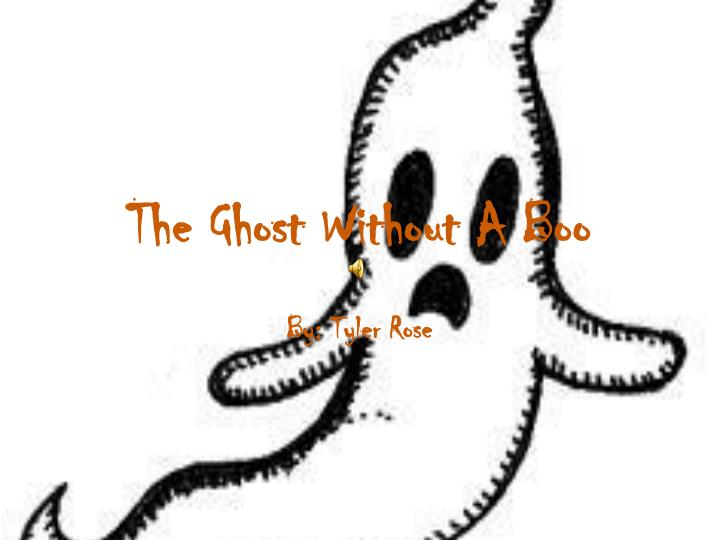 PPT - The Ghost Without A Boo PowerPoint Presentation - ID
