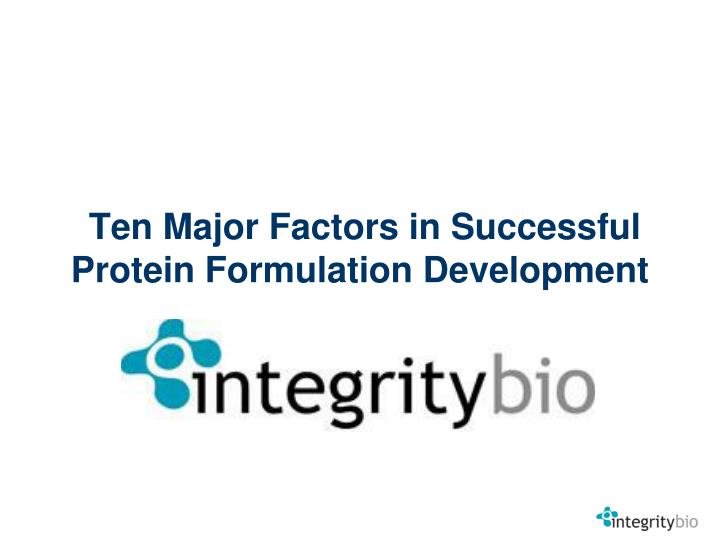 ten major factors in successful protein formulation development n.