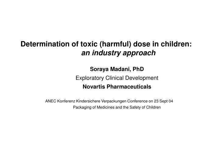 determination of toxic harmful dose in children an industry approach n.