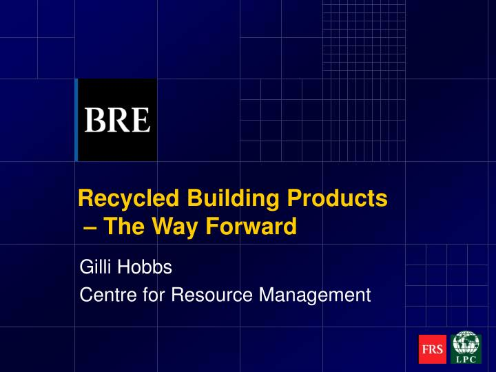 recycled building products the way forward n.