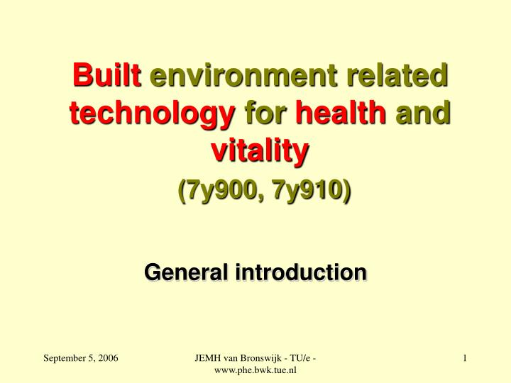 built environment related technology for health and vitality 7y900 7y910