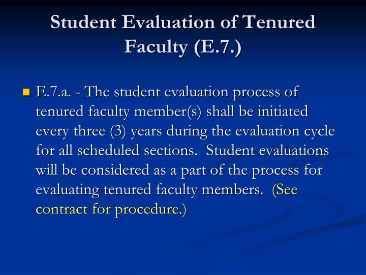 Student Evaluation of Tenured Faculty (E.7.)