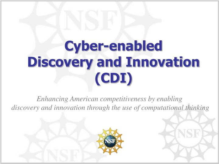 Cyber enabled discovery and innovation cdi