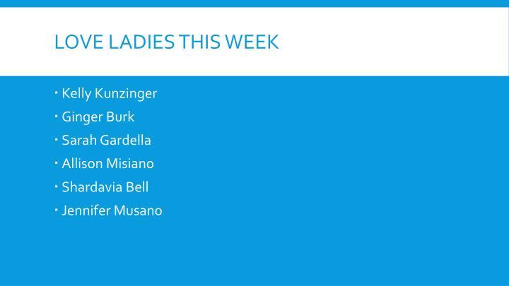 Love ladies this week