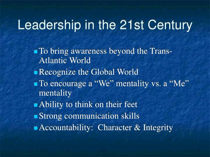 Leadership in the 21st Century
