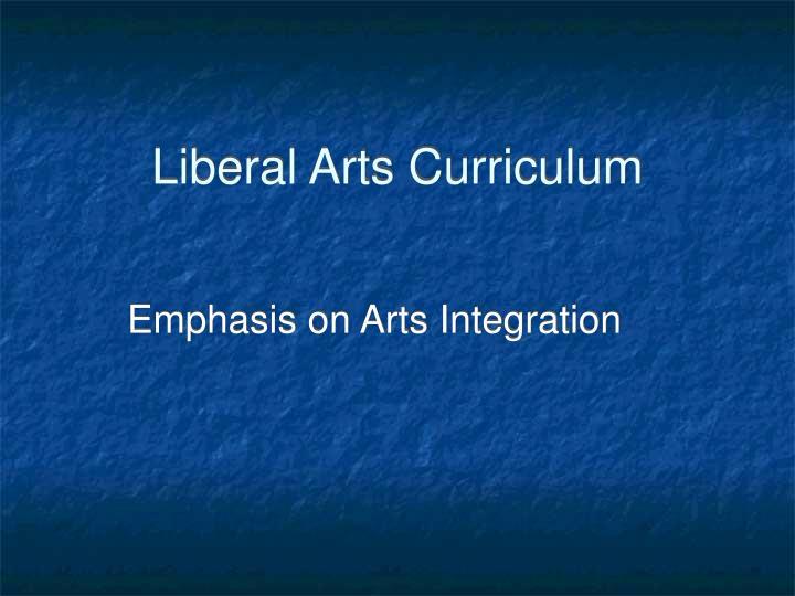 Liberal Arts Curriculum