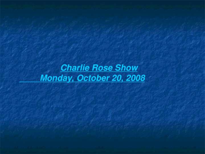 Charlie Rose Show