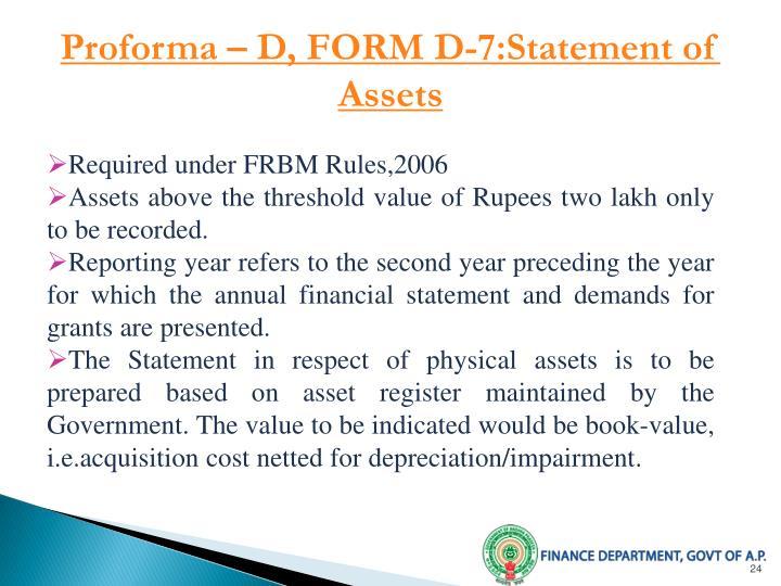Proforma – D, FORM D-7:Statement of Assets