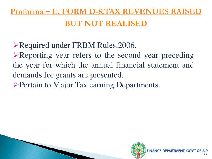 Proforma – E, FORM D-8:TAX REVENUES RAISED BUT NOT REALISED