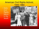 american civil rights activist 1945 1960