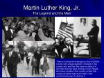martin luther king jr the legend and the man