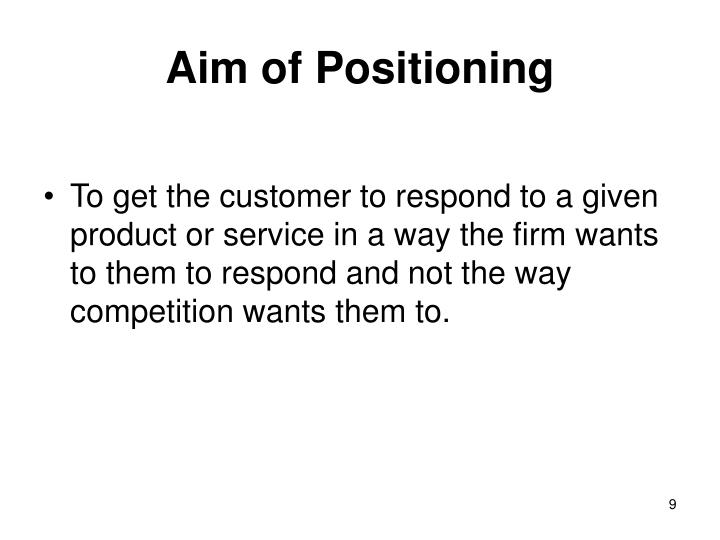 Aim of Positioning