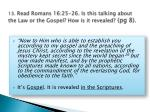 13 read romans 16 25 26 is this talking about the law or the gospel how is it revealed pg 8