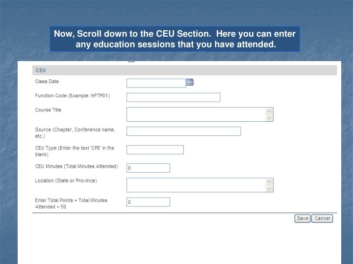 Now, Scroll down to the CEU Section.  Here you can enter