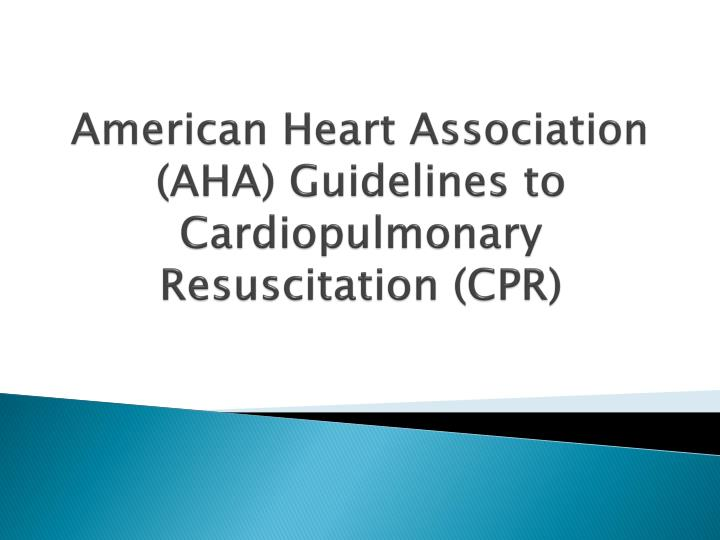 Ppt american heart association aha guidelines to cardiopulmonary american heart association aha guidelines to cardiopulmonary toneelgroepblik