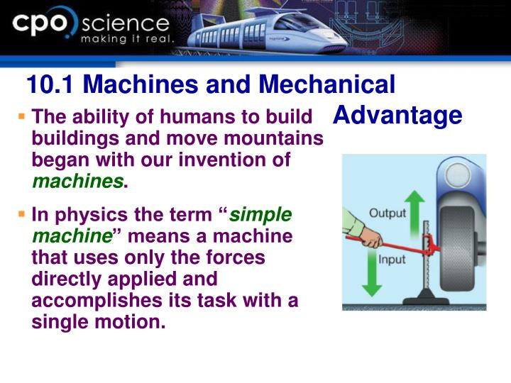 10.1 Machines and Mechanical 								Advantage