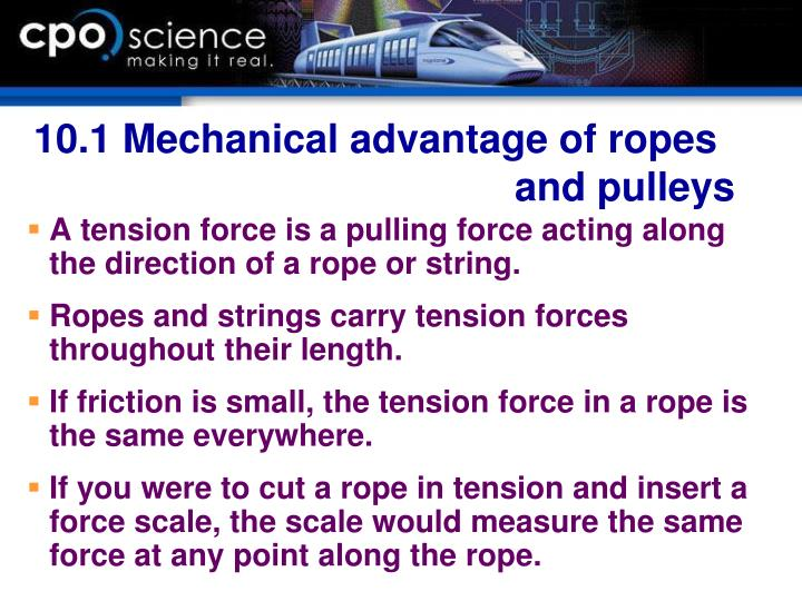 10.1 Mechanical advantage of ropes 							and pulleys