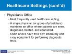 healthcare settings cont d