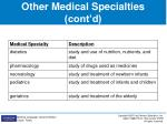 other medical specialties cont d