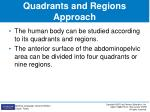 quadrants and regions approach