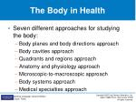 the body in health