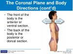 the coronal plane and body directions cont d