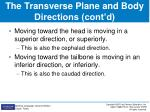 the transverse plane and body directions cont d