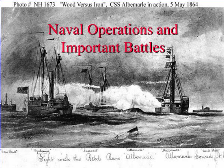 Naval Operations and Important Battles
