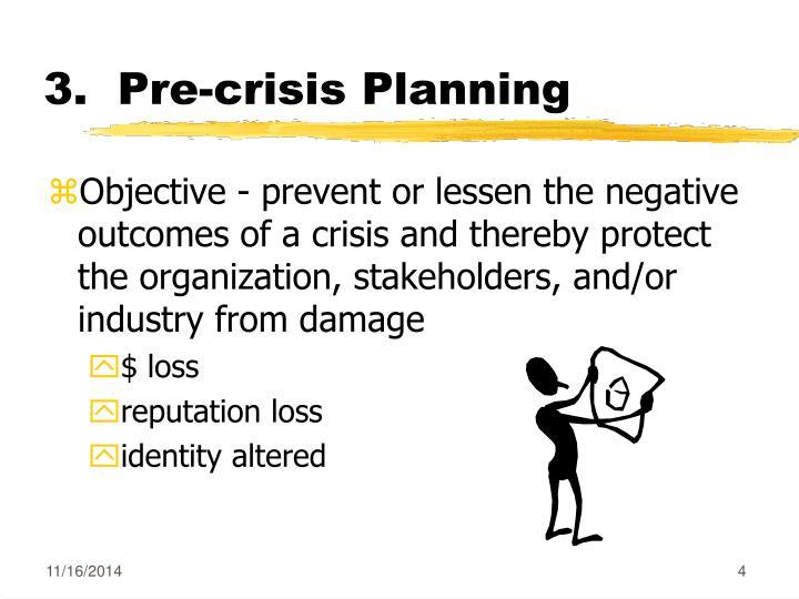 3.  Pre-crisis Planning