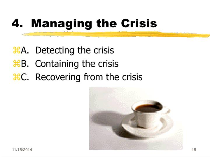 4.  Managing the Crisis