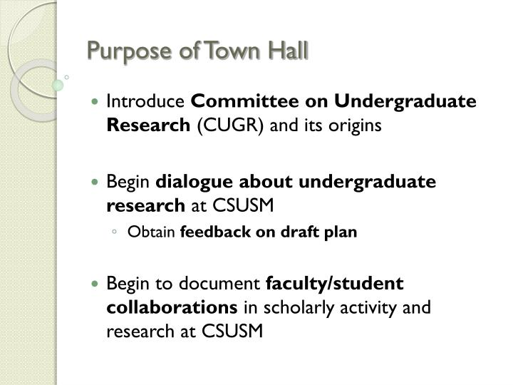 Purpose of Town Hall
