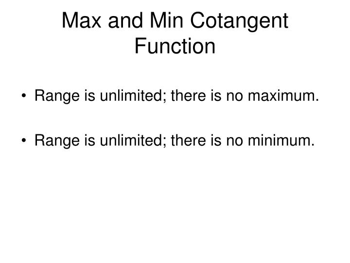 Max and Min Cotangent Function
