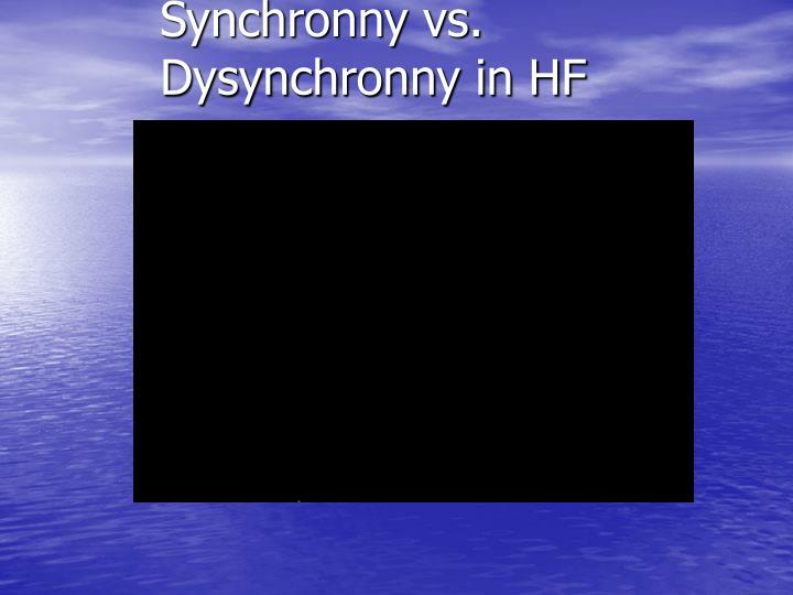 Synchronny vs. Dysynchronny in HF