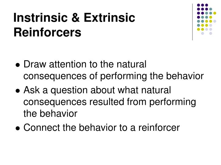 Instrinsic & Extrinsic Reinforcers