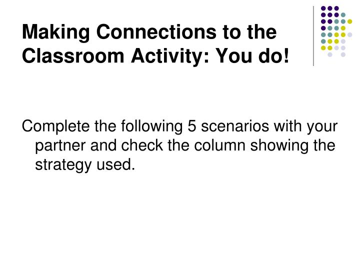 Making Connections to the Classroom Activity: You do!