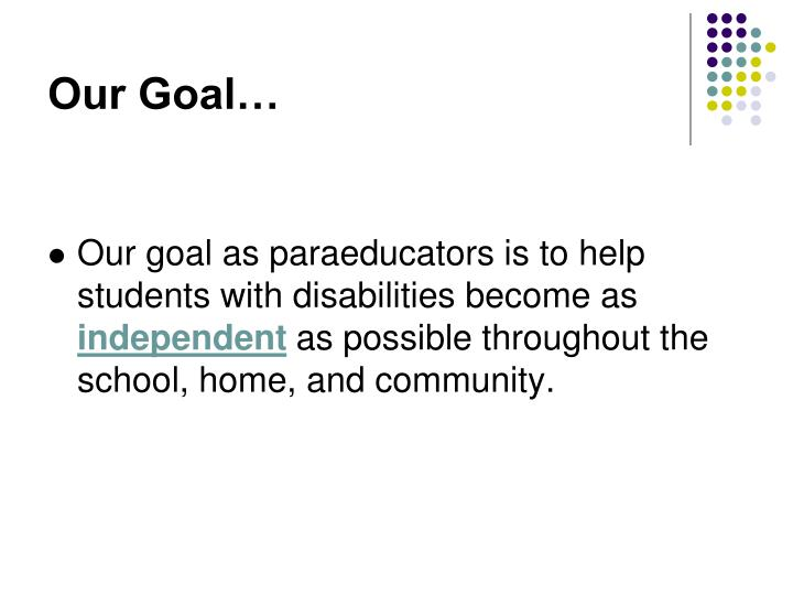 Our Goal…