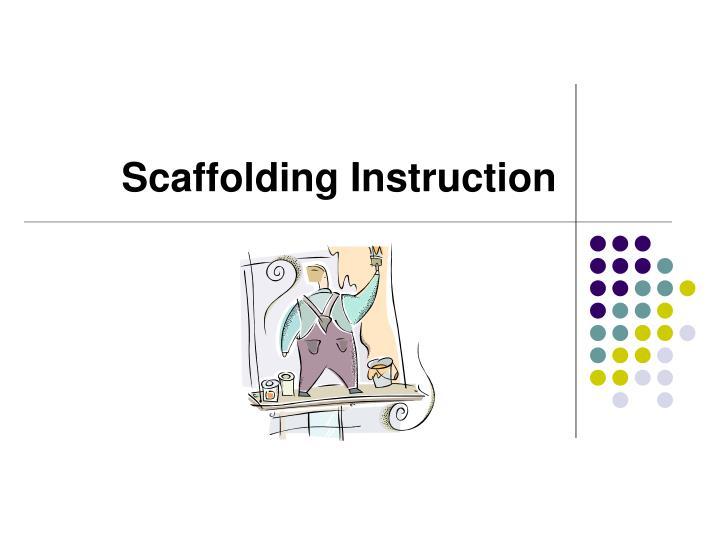Scaffolding Instruction