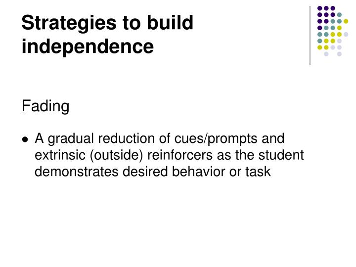 Strategies to build independence