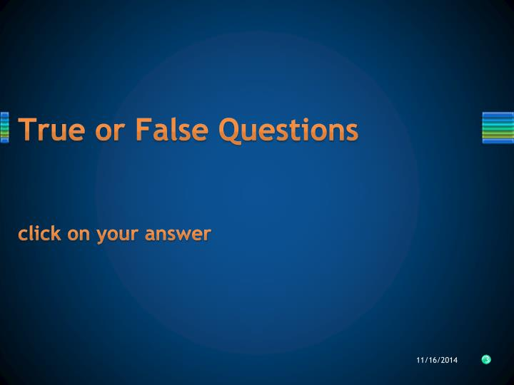 True or false questions click on your answer