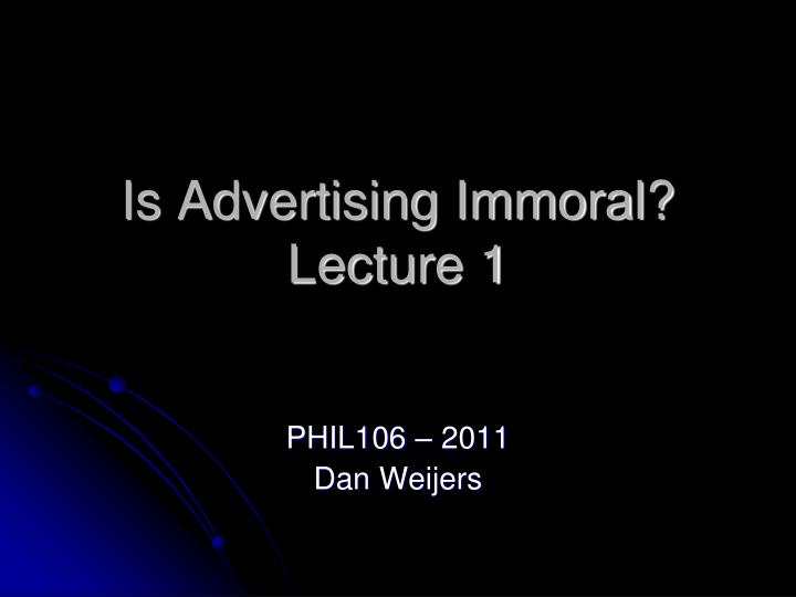 is advertising immoral lecture 1 n.