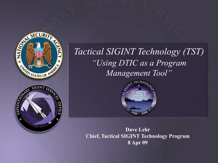 Tactical SIGINT Technology (TST)