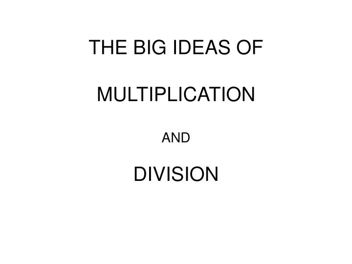 The big ideas of multiplication and division