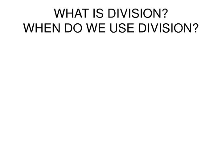 WHAT IS DIVISION?