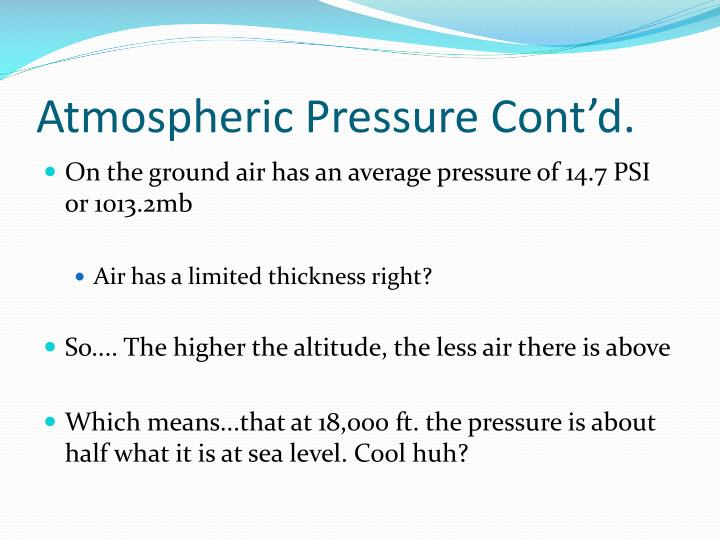 Atmospheric Pressure Cont'd.