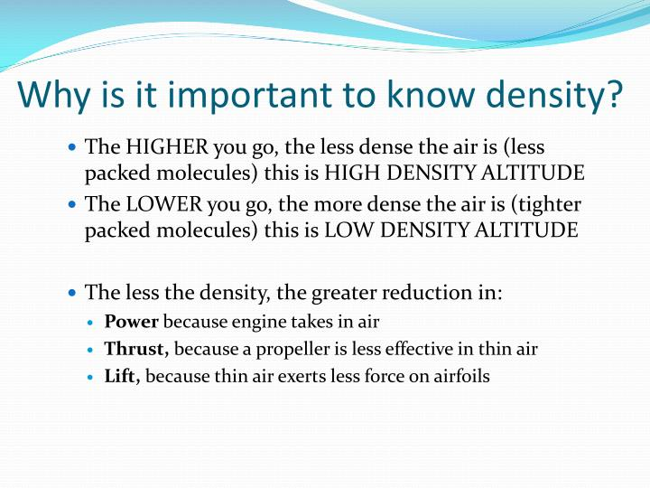 Why is it important to know density?