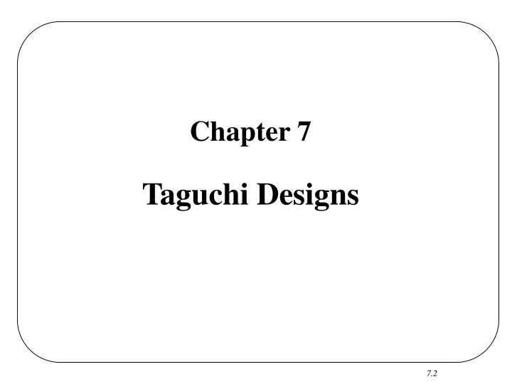Chapter 7 taguchi designs