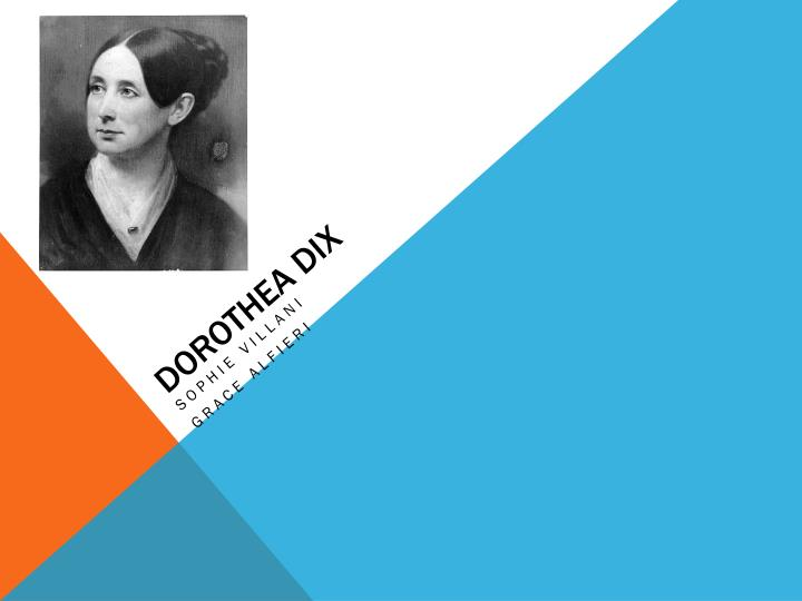 an analysis of dorothea dox and his contribution on the treatment of mentally ill and handicapped Dorothea dix gave a great deal to humanity and her achievements are still being felt today, especially in the treatment of those with mental disabilities dorothea dix was born in hampden, maine in 1802 her mother was not very mentally stable and her dad was an abusive alcoholic.