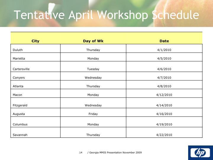 Tentative April Workshop Schedule